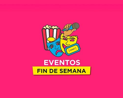 EVENTOS CULTURALES Y RECREATIVOS – FIN DE SEMANA