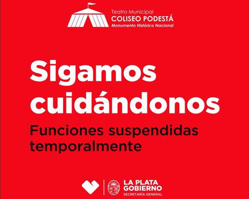 COLISEO PODESTÁ – FUNCIONES MOMENTÁNEAMENTE SUSPENDIDAS